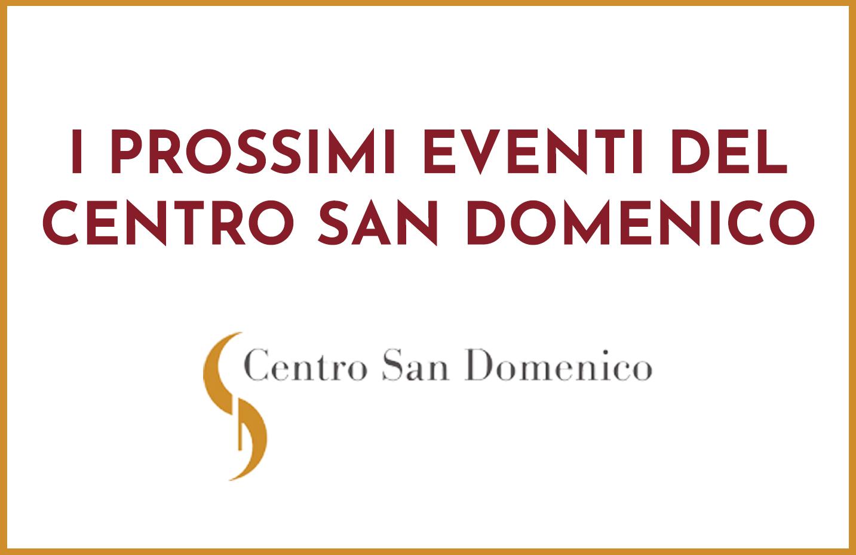 eventi del centro san domenico